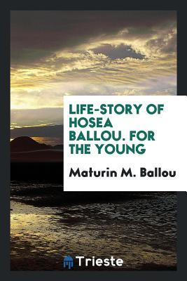 Life-Story of Hosea Ballou. for the Young