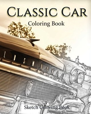 Classic Car Coloring Book: Sketch Coloring Book