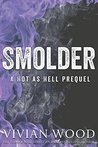 Smolder: A Hot As Hell Prequel