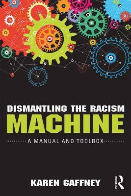 Dismantling the Racism Machine: A Manual and Toolbox