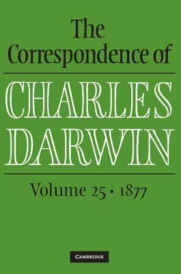 The Correspondence of Charles Darwin : Volume 25, 1877