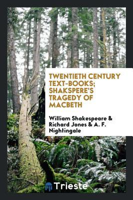 Twentieth Century Text-Books; Shakspere's Tragedy of Macbeth