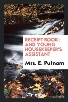 Receipt Book; And Young Housekeeper's Assistant