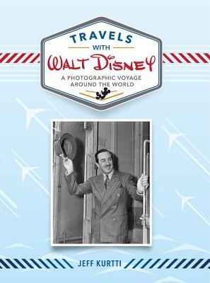 Travels with Walt Disney: A Photographic Voyage Around the World