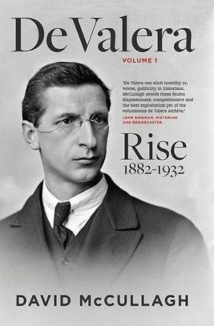 De Valera, Volume 1: Rise, 1882-1932