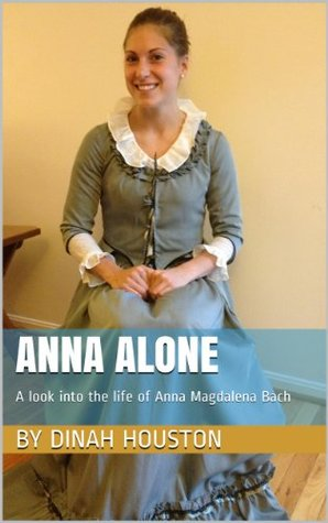 Anna Alone: A Look into the Life of Anna Magdalena Bach
