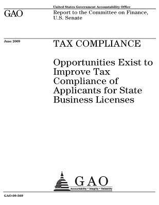 Tax Compliance: Opportunities Exist to Improve Tax Compliance of Applicants for State Business Licenses: Report to the Committee on Finance, U.S. Senate.