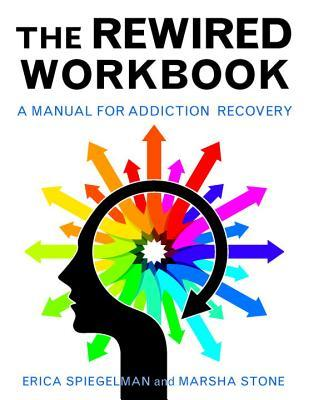 rewired-workbook-a-manual-for-addiction-recovery