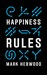 Happiness Rules by Mark Hebwood