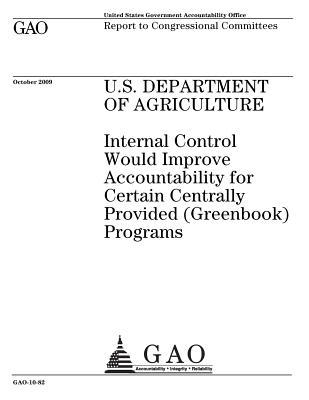 U.S. Department of Agriculture: Internal Control Would Improve Accountability for Certain Centrally Provided (Greenbook) Programs: Report to Congressional Committees.