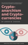 Cryptoanarchism and Cryptocurrencies