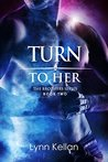 Turn to Her: Book Two of the Brothers Series