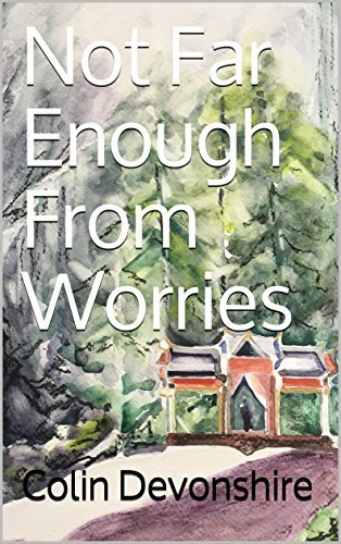 Not Far Enough From Worries (No Worries Book 1)
