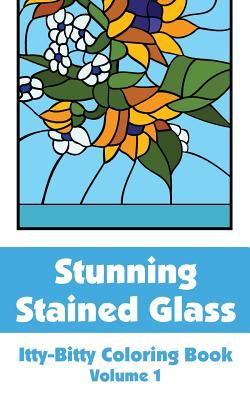 Stunning Stained Glass Itty-Bitty Coloring Book (Volume 1)