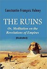 The Ruins: Or, Meditation on the Revolutions of Empires [Illustrated]