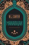 Maharajah by M.J. Carter