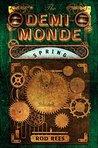 The Demi-Monde: Spring: Book II of the Demi-Monde