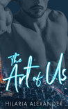 The Art of Us by Hilaria Alexander