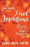 First Impressions: A Contemporary Retelling of Pride and Prejudice (Jane Austen #1)