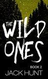 The Wild Ones: Book 2