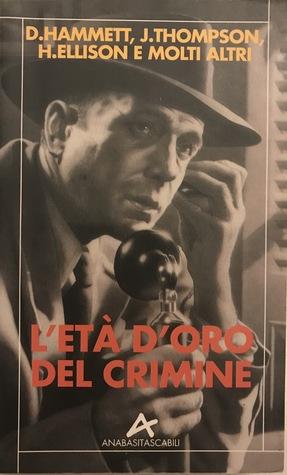 L'età d'oro del crimine