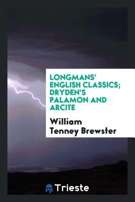 Longmans' English Classics; Dryden's Palamon and Arcite