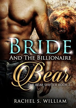Bride and The Billionaire bear: BBW Shape Shifter Mail Order Bride Romance Shifter Bear Book 2 (New Adult Werebear Paranormal Fantasy Short Stories)