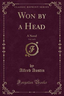 Won by a Head, Vol. 1 of 3: A Novel