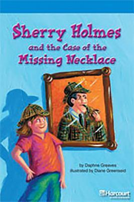 Storytown: On Level Reader Teacher's Guide Grade 3 Sherry Holmes and the Case of the Missing Necklace