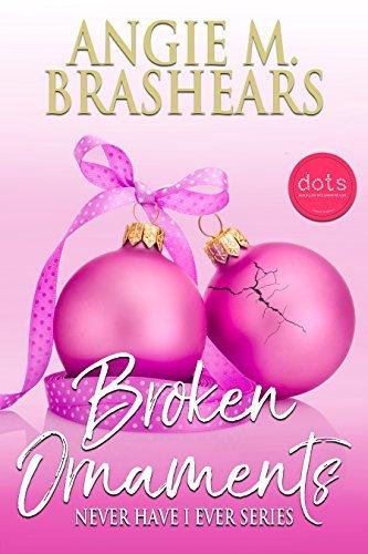 Broken Ornaments (Never Have I Ever Series Book 2)
