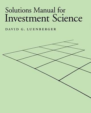 investment science solutions manual by david g luenberger rh goodreads com Science Fair Project Boxes Science Fair Project Boxes