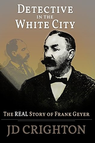 detective-in-the-white-city-the-real-story-of-frank-geyer