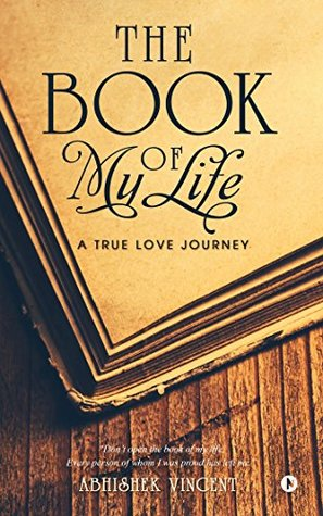 The Book of My Life by Abhishek Vincent