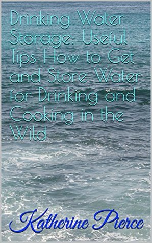 drinking-water-storage-useful-tips-how-to-get-and-store-water-for-drinking-and-cooking-in-the-wild