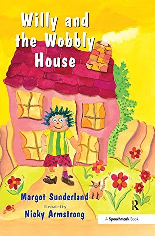 Willy and the Wobbly House: A Story for Children Who are Anxious or Obsessional: Volume 2