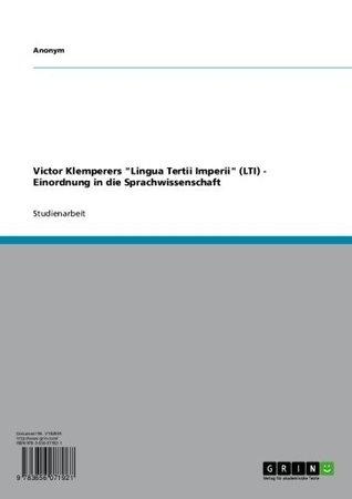 """Victor Klemperers """"Lingua Tertii Imperii"""" (LTI) - Einordnung in die Sprachwissenschaft"""