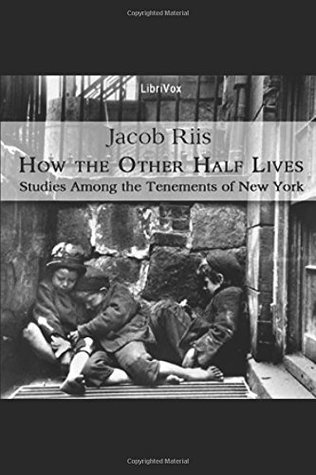 how the other half lives studies among the tenements of new york