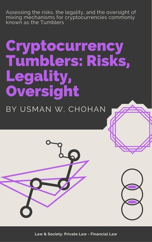 Cryptocurrency Tumblers: Risks, Legality and Oversight