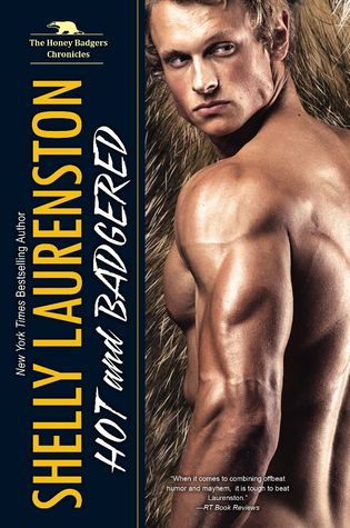 Hot and Badgered (Honey Badger Chronicles #1)