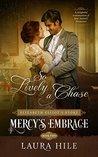 Mercy's Embrace: So Lively a Chase Book 2: Elizabeth Elliot's Story