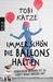 Immer schön die Ballons halten