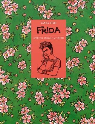 Frida. Operetta amorale a fumetti