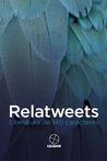 Relatweets: Literatura de 140 caracteres