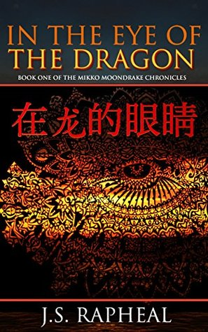 In The Eye Of The Dragon: Book One of the Mikko Moondrake Chronicles