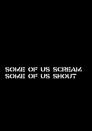 Some of Us Scream, Some Of Us Shout!