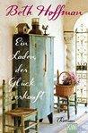 Ein Laden, der Glück verkauft: Roman