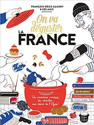 On va déguster : la France por François-Régis Gaudry