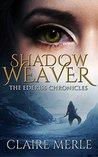 SHADOW WEAVER: The Ederiss Chronicles