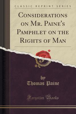 Considerations on Mr. Paine's Pamphlet on the Rights of Man