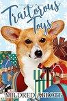 Traitorous Toys (Cozy Corgi Mysteries, #2)